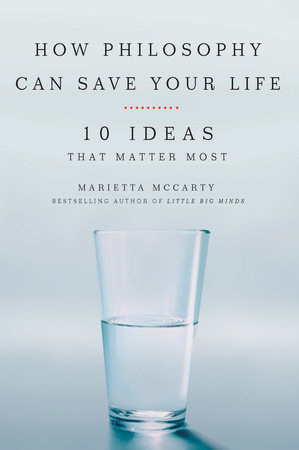 How Philosophy Can Save Your Life by Marietta McCarty