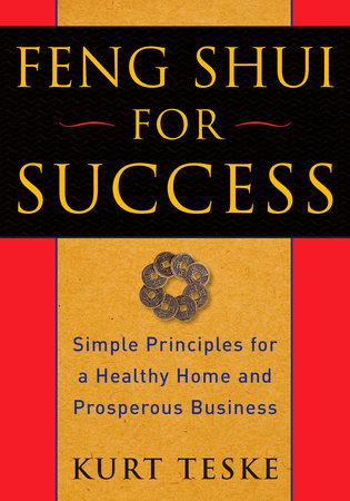 Feng Shui for Success by Kurt Teske
