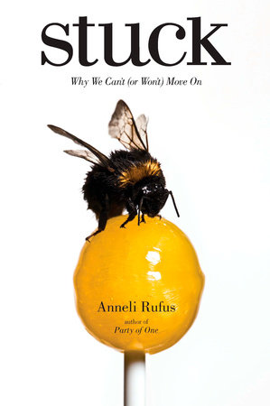 Stuck by Anneli Rufus