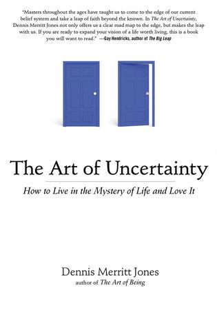The Art of Uncertainty by Dennis Merritt Jones