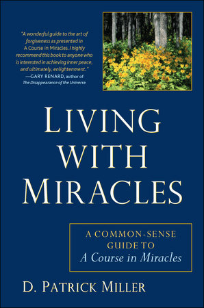 Living with Miracles by D. Patrick Miller