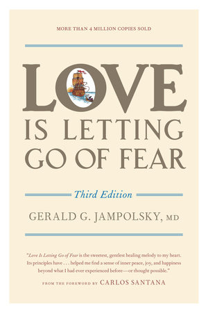 Love Is Letting Go of Fear, Third Edition by Gerald G. Jampolsky, MD