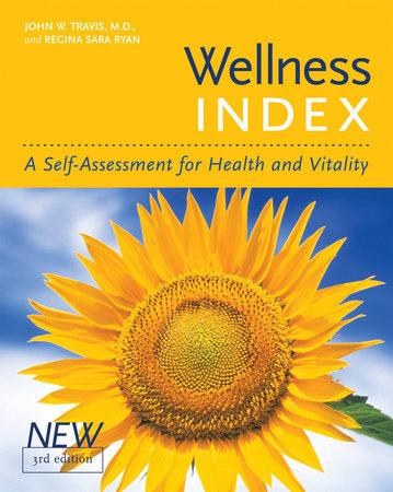 Wellness Index,  3rd edition by John W. Travis and Regina Sara Ryan