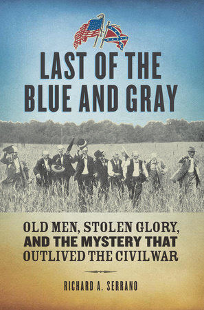 Last of the Blue and Gray by Richard A. Serrano