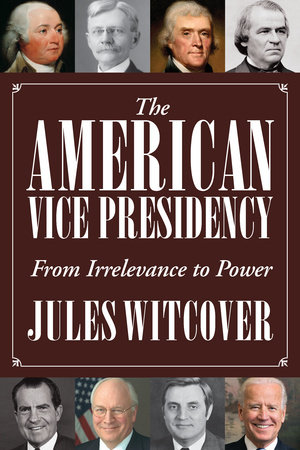 The American Vice Presidency by Jules Witcover