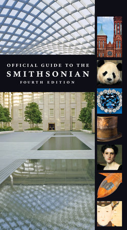 Official Guide to the Smithsonian, 4th Edition by Smithsonian Institution
