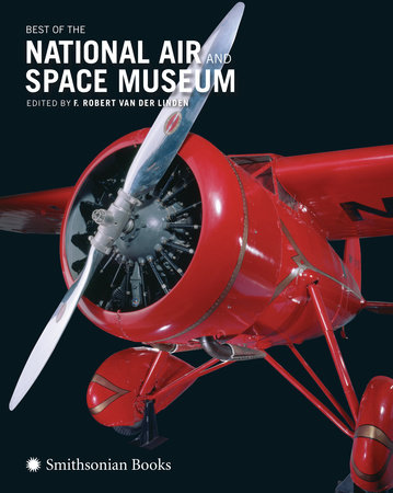 Best of the National Air and Space Museum by F. Robert van der Linden