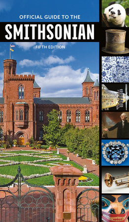 Official Guide to the Smithsonian, 5th Edition by Smithsonian Institution