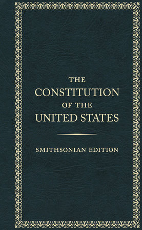 The Constitution of the United States, Smithsonian Edition by Founding Fathers