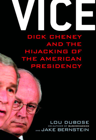 Vice by Lou Dubose and Jake Bernstein