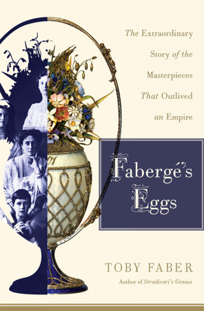 Faberge's Eggs by Toby Faber