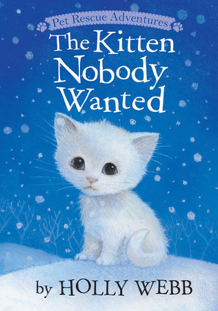 Kitten Nobody Wanted by Holly Webb