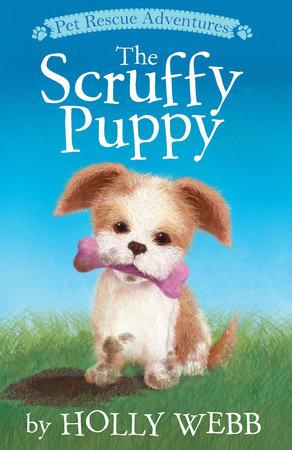 The Scruffy Puppy by Holly Webb