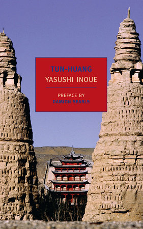 Tun-huang by Yasushi Inoue