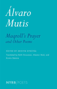 Maqroll's Prayer and Other Poems