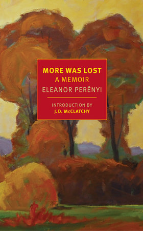 More Was Lost by Eleanor Perenyi