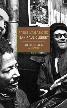 Paris Vagabond by Jean-Paul Clebert