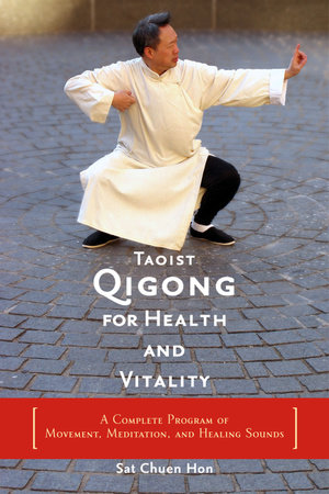 Taoist Qigong for Health and Vitality by Sat Chuen Hon