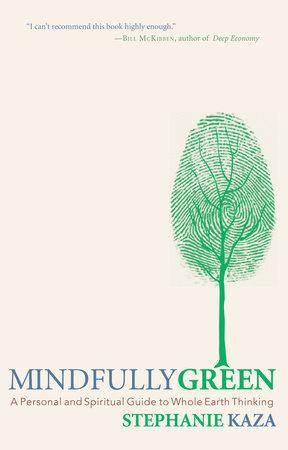 Mindfully Green by Stephanie Kaza