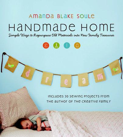 Handmade Home by Amanda Blake Soule