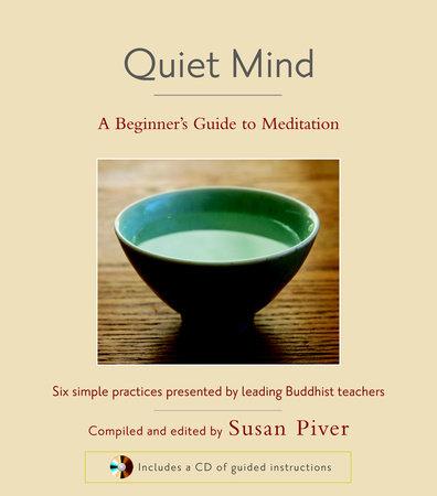 Quiet Mind by Sharon Salzberg, Sakyong Mipham, Tulku Thondup and Larry Rosenberg