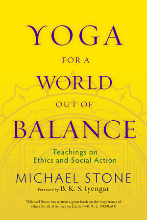 Yoga for a World Out of Balance by Michael Stone