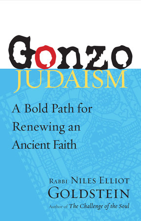 Gonzo Judaism by Rabbi Niles Elliot Goldstein