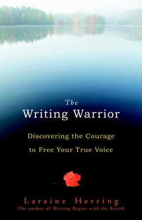 The Writing Warrior by Laraine Herring