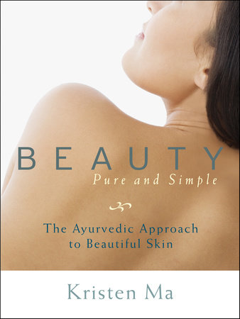 Beauty Pure and Simple by Kristen Ma