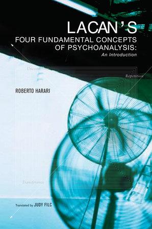 Lacan's Four Fundamental Concepts of Psychoanalysis by Roberto Harari