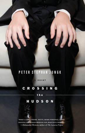 Crossing the Hudson by Peter Stephan Jungk