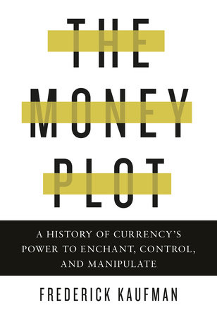 The Money Plot by Frederick Kaufman