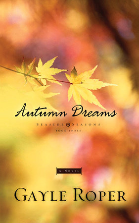 Autumn Dreams by Gayle Roper