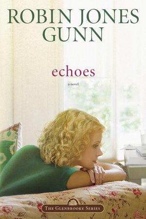 Echoes by Robin Jones Gunn
