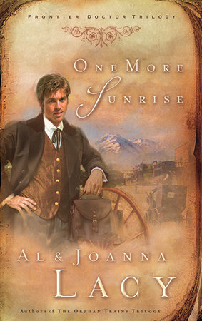 One More Sunrise by Al Lacy and Joanna Lacy