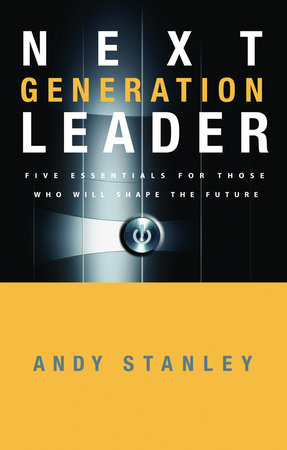 Next Generation Leader by Andy Stanley