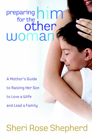 Preparing Him for the Other Woman by Sheri Rose Shepherd