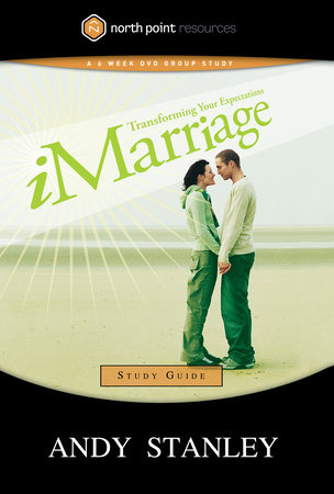 iMarriage Study Guide by Andy Stanley
