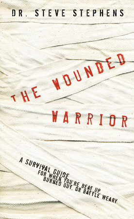 The Wounded Warrior by Dr. Steve Stephens