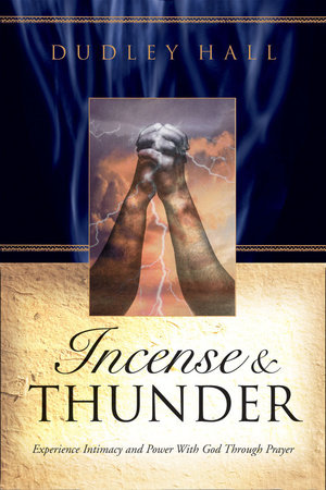 Incense and Thunder by Dudley Hall