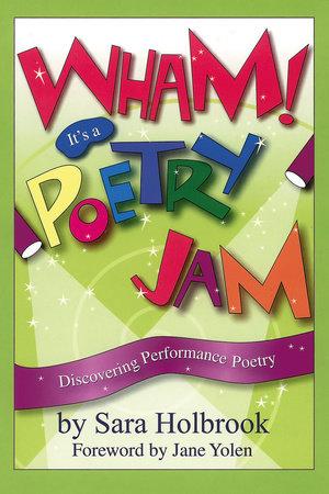 Wham! It's a Poetry Jam by Sara E. Holbrook