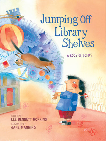 Jumping Off Library Shelves by Lee Bennett Hopkins
