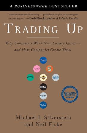 Trading Up by Michael J. Silverstein, Neil Fiske and John Butman