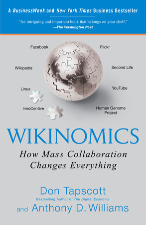 Wikinomics by Don Tapscott and Anthony D. Williams