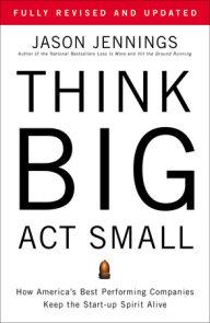 Think Big, Act Small