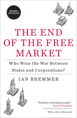 The End of the Free Market by Ian Bremmer