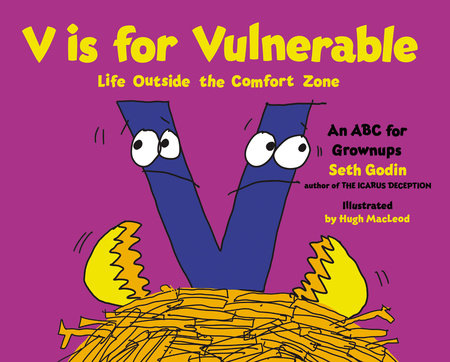 V Is for Vulnerable by Seth Godin