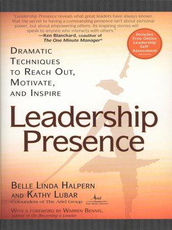 Leadership Presence by Kathy Lubar and Belle Linda Halpern