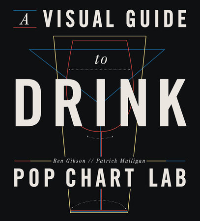 A Visual Guide to Drink by Ben Gibson and Patrick Mulligan