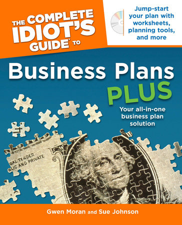 The Complete Idiot's Guide to Business Plans Plus by Gwen Moran and Sue Johnson